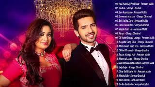 Armaan Malik and Shreya Ghoshal New Songs Collection - Latest Hindi Songs 2019 -  Indian Music 2019