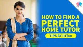 How To Find A Perfect Home Tutor | होम टीचर कैसे खोजे
