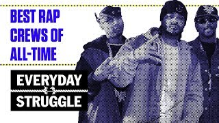 Best Rap Crews of All-Time   Everyday Struggle