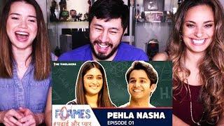 FLAMES SEASON 1 E01 - PEHLA NASHA | The Timeliners | Reaction!