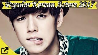 Popular Korean Male Actors 2017