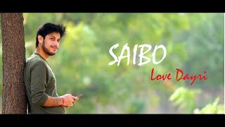 Saibo Best Gujrati love Song | Love Dayri 2017 | Part 27