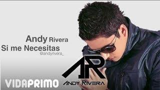 Si Me Necesitas - Andy Rivera (Letra) ®