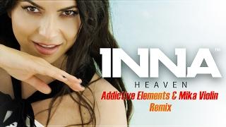 INNA - Heaven | Addictive Elements & Mika Violin Remix