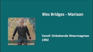 Bles Bridges - Mariaan