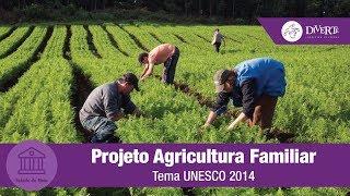 Projeto Agricultura Familiar - Tema UNESCO 2014
