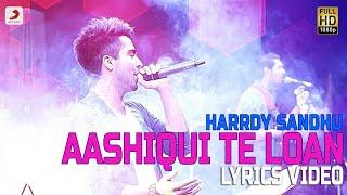 Aashqui Te Loan - Lyrics Video | This Is Hardy Sandhu | Hardy Sandhu