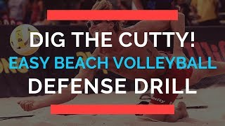 EASY BEACH VOLLEYBALL DRILL FOR DEFENSE: DIG THE CUTTY!