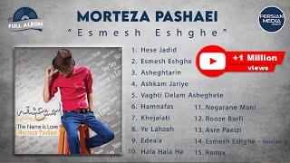 Morteza Pashaei - Esmesh Eshghe - Full Album (مرتضی پاشایی - آلبوم اسمش عشقه)