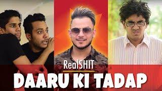 Daaru Ki Tadap | RealSHIT Feat. Millind Gaba aka MusicMG