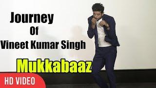 Journey Of Mukkabaaz Vinnet Kumar Singh | Anurag Kashyap