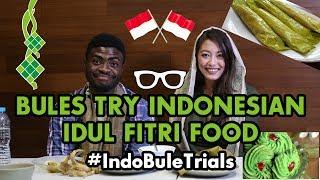 #IndoBuleTrials: Bules Try Indonesian Idul Fitri (Eid Al-Fitr) Food - Lebaran 2017