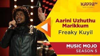 Aarini Uzhuthu Marikkum - Freaky Kuyil - Music Mojo Season 5 - Kappa TV