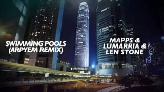 Swimming Pools (Arpyem Remix) - Mapps & Lumariia ft. Len Stone [Free Download]