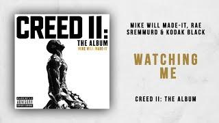Mike WiLL Made-It, Rae Sremmurd & Kodak Black - Watching Me (Creed 2)