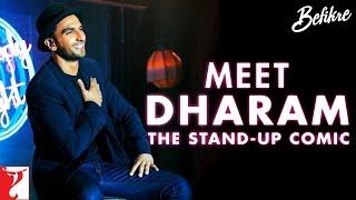 Meet Dharam - The Stand-Up Comic | Befikre | Ranveer Singh | Vaani Kapoor