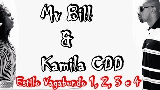 Mv Bill - Estilo Vagabundo (1, 2, 3 e 4) (Part Kmila CDD)