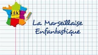 LA MARSEILLAISE ENFANTASTIQUE - Les Enfantastiques - Chorale d