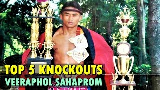 Veeraphol Sahaprom - Top 5 Muay Thai Knockouts (Golden Age)
