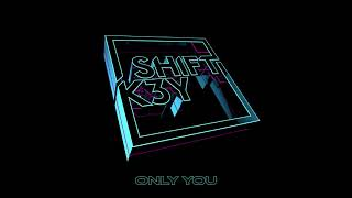 Shift K3Y - Only You [Ultra Music]