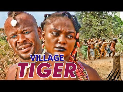 Movie: VILLAGE TIGER 1 - LATEST 2017 NIGERIAN NOLLYWOOD MOVIES  - Download