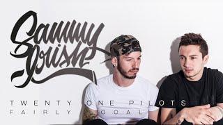 twenty one pilots: Fairly Local [SAMMY IRISH]