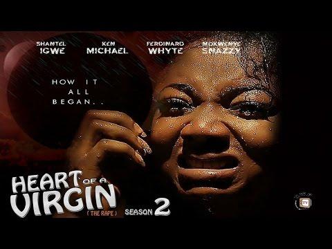 Heart Of A Virgin  Season 2(The Rape) - 2016 Nigerian Nollywood Movie