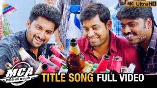 MCA Title Song Full Video 4K   MCA Telugu Full Movie Songs   Nani   Sai Pallavi   Telugu Filmnagar