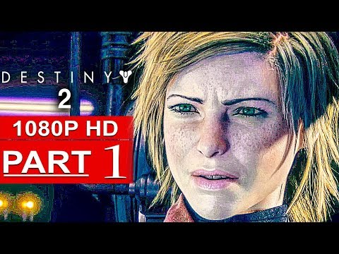Xxx Mp4 DESTINY 2 Gameplay Walkthrough Part 1 Campaign FULL GAME 1080p HD No Commentary 3gp Sex