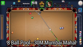 8 Ball Pool - 30M Mumbai Mahal IMPOSSIBLE Shots With Legendary Cue