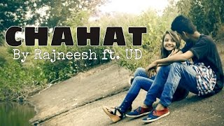 """ CHAHAT "" New Latest Hindi Sad Song 2016 | Official Video | Rajneesh ft. Udit(UD)|"