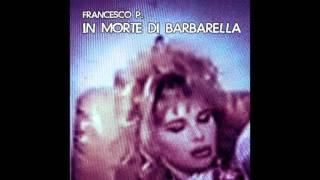 Francesco P. - In morte di Barbarella