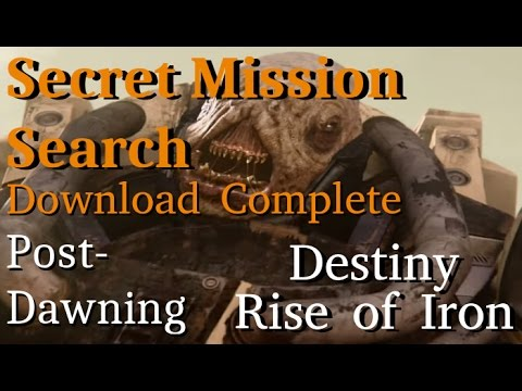 Secret Daily Mission Search: Download Complete (Post-Dawning), Destiny: Rise of Iron