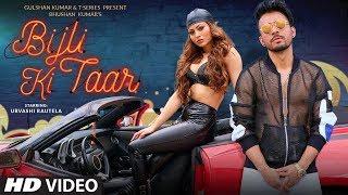Bijli Ki Taar Video   Tony Kakkar Feat. Urvashi Rautela   Bhushan Kumar   Shabby