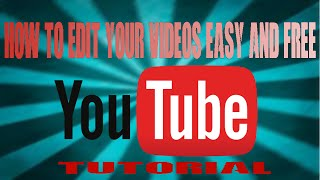 how to edit your videos easy no downloads