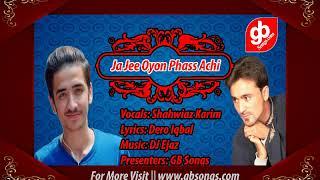 Ja Jee Oyon Phass Achi By Shawaiz Karim || Lyrics : Dero Zahid || GB Songs