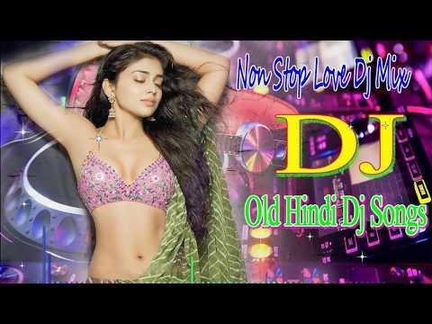 Xxx Mp4 Remix Old Hindi DJ Hi Bass Dholki Mix Non Stop Hits Old Song 90 S Hindi Romantic Jukebox 3gp Sex