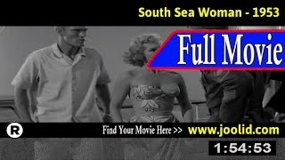 Watch: South Sea Woman (1953) Full Movie Online