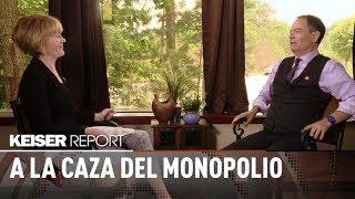 A la caza del monopolio - Keiser report en español (E1232)