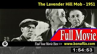 Watch: The Lavender Hill Mob (1951) Full Movie Online