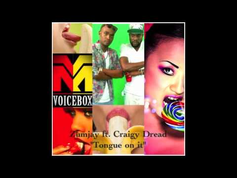 TONGUE ON IT XXX - ZUMJAY ft CRAIGY DREAD (PIPE PIPER RIDDIM)
