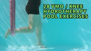 28 VMO / KNEE Strengthening Hydrotherapy Pool Exercises