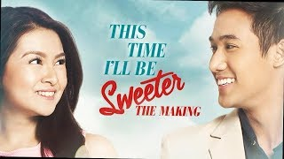 THE MAKING| THIS TIME I'LL BE SWEETER