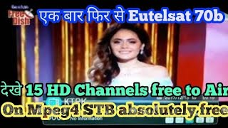 Eutelsat 70b at 70.5°E latest information 15 HD Channels free to air in mpeg4 stb|Free dish info|