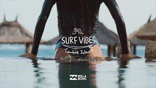 SURF VIBES Lombok Island presented by Billabong 서프바이브즈 롬복아이랜드 by 빌라봉 서핑