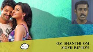 Om Shanthi Om Tamil Movie Review 2015