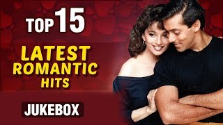 Top 15 Latest Romantic Songs | Latest Hindi Songs | Evergreen Romantic Collection | Salman Khan,