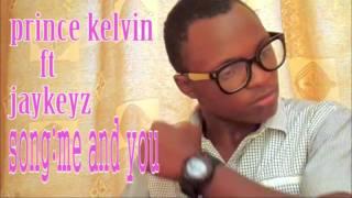 Prince Kelvin ft  Jaykeys  song mimi na wewe
