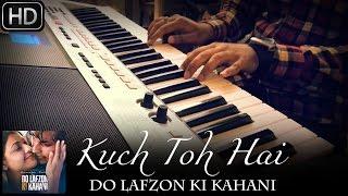 Kuch To Hai   Do Lafzon Ki Kahani   Piano Cover   Armaan Malik   ft.Syed Sohail Alvi