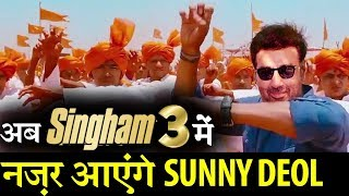 Not Ajay dengn Sunny Deol to be part of SINGHAM 3